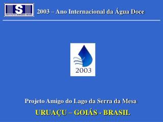 2003 – Ano Internacional da Água Doce