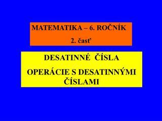 MATEMATIKA – 6. ROČNÍK 2. časť