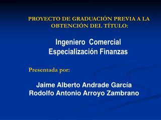 PROYECTO DE GRADUACI�N PREVIA A LA  OBTENCI�N DEL T�TULO: