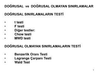 DOĞRUSAL  ve  DOĞRUSAL OLMAYAN SINIRLAMALAR DOĞRUSAL SINIRLAMALARIN TESTİ t testi F testi