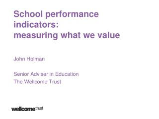 School performance indicators:  measuring  what we value