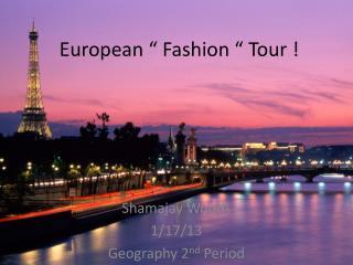"""European """" Fashion """" Tour !"""