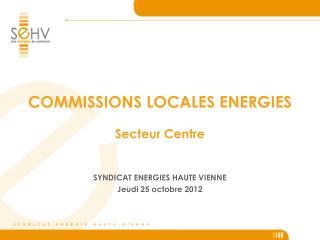 COMMISSIONS LOCALES ENERGIES Secteur Centre