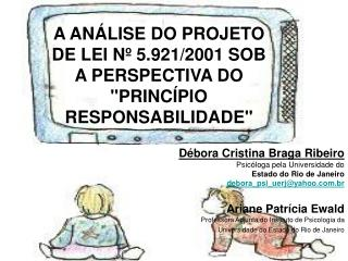 A ANÁLISE DO PROJETO DE LEI Nº 5.921/2001 SOB A PERSPECTIVA DO