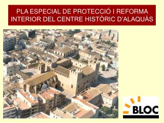 PLA ESPECIAL DE PROTECCIÓ I REFORMA INTERIOR DEL CENTRE HISTÒRIC D'ALAQUÀS