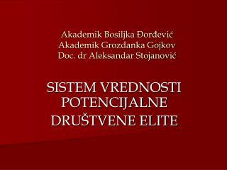 Akademik Bosiljka Đorđević Akademik Grozdanka Gojkov Doc. dr Aleksandar Stojanović