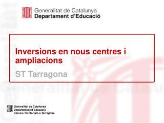 Inversions en nous centres i ampliacions ST Tarragona
