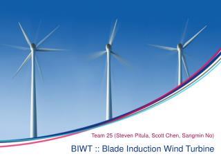 BIWT :: Blade Induction Wind Turbine