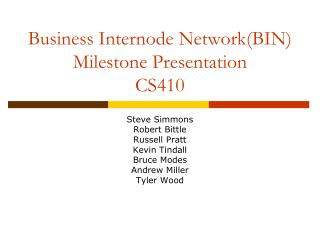 Business Internode Network(BIN) Milestone Presentation CS410