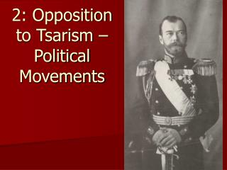 2: Opposition to Tsarism – Political Movements