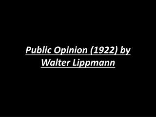 Public Opinion (1922) by Walter Lippmann