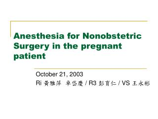 Anesthesia for Nonobstetric Surgery in the pregnant patient