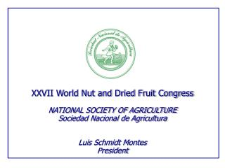 XXVII World Nut and Dried Fruit Congress NATIONAL SOCIETY OF AGRICULTURE
