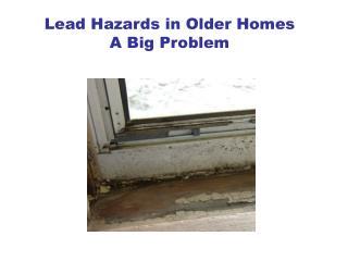 Lead Hazards in Older Homes A Big Problem