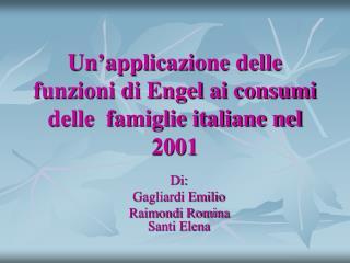 Un'applicazione delle funzioni di Engel ai consumi delle  famiglie italiane nel 2001