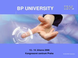 13.- 14. března 2008 Kongresové centrum Praha