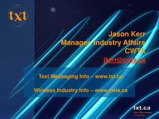 Jason Kerr Manager, Industry Affairs CWTA jkerrcwta