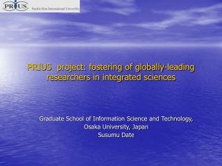 PRIUS project: fostering of globally-leading researchers in ...