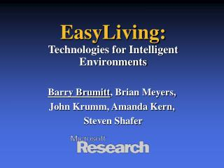 EasyLiving: Technologies for Intelligent Environments