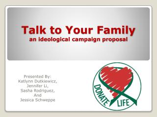 Talk to Your Family an ideological campaign proposal