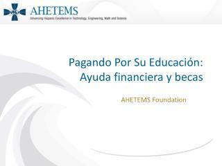 Pagando Por Su Educación: Ayuda financiera y becas