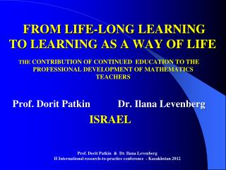 FROM LIFE-LONG LEARNING  TO LEARNING AS A WAY  OF LIFE