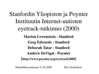 Stanfordin Yliopiston ja Poynter Instituutin Internet-uutisten eyetrack-tutkimus (2000)