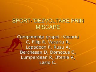 "SPORT-""DEZVOLTARE PRIN MISCARE"