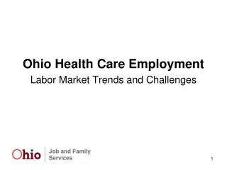 Ohio Health Care Employment Labor Market Trends and Challenges