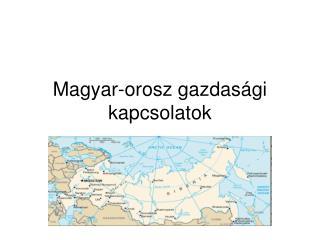 Magyar-orosz gazdasági kapcsolatok