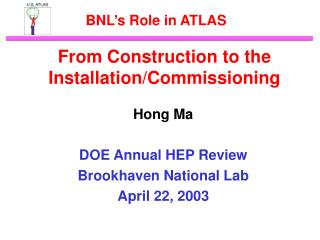 BNL�s Role in ATLAS