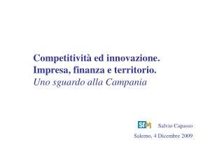 Competitivit� ed innovazione.  Impresa, finanza e territorio. Uno sguardo alla Campania