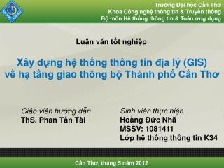 X�y d?ng h? th?ng th�ng tin ??a l�  (GIS) v?  h? t?ng giao  th�ng b? Th�nh ph? C?n Th?