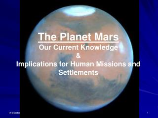 The Planet Mars Our Current Knowledge & Implications for Human Missions and Settlements