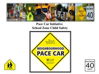 Pace Car Initiative  School Zone Child Safety