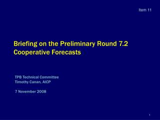 Briefing on the Preliminary Round 7.2 Cooperative Forecasts