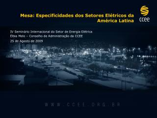 Mesa: Especificidades dos Setores Elétricos da América Latina