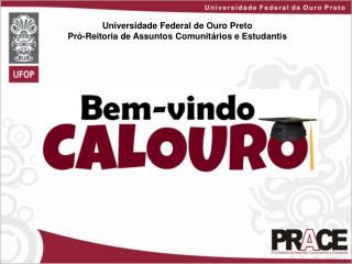 Universidade Federal de Ouro Preto Pró-Reitoria de Assuntos Comunitários e Estudantis