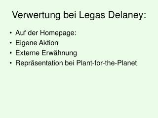 Verwertung bei Legas Delaney: