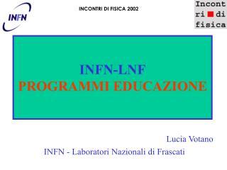 INFN-LNF PROGRAMMI EDUCAZIONE