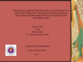 Disusun Oleh : Erwati Pembimbing : Dr. Raden Supriyanto, MSc