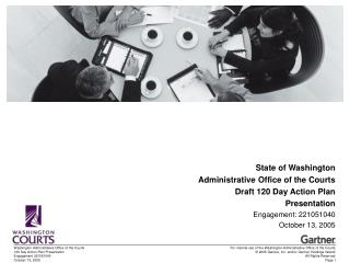 State of Washington   Administrative Office of the Courts Draft 120 Day Action Plan  Presentation