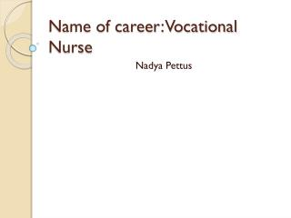 Name of career: Vocational Nurse