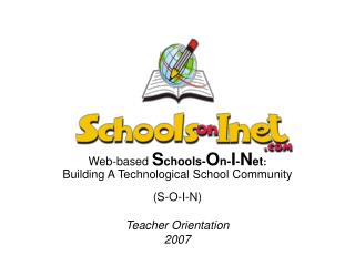 Web-based  S chools- O n- I - N et : Building A Technological School Community (S-O-I-N)