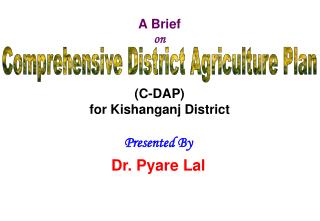 A Brief  on (C-DAP) for Kishanganj District