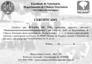 Faculdade de Veterinária Departamento de Clínicas Veterinária ufpel.br/nupeec