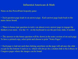 Influential Americans & Math Notes on this PowerPoint Jeopardy game: