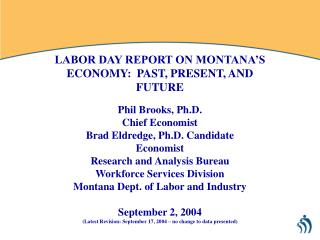 LABOR DAY REPORT ON MONTANA'S ECONOMY:  PAST, PRESENT, AND FUTURE