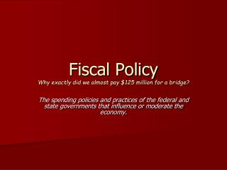 Fiscal Policy Why exactly did we almost pay $125 million for a bridge?