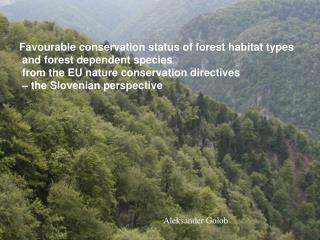 Favourable conservation status of forest habitat types  and forest dependent species